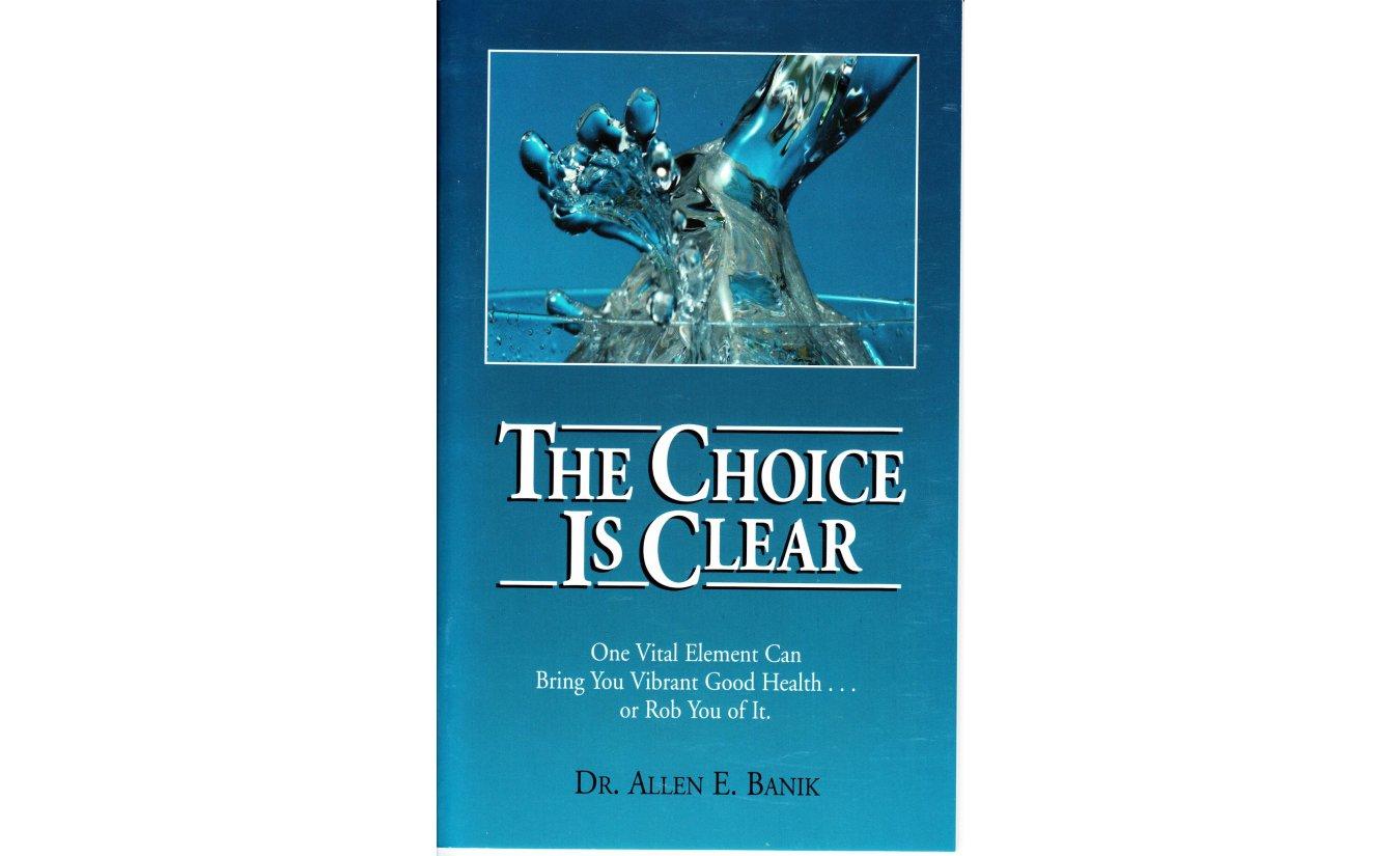 The Choice Is Clear - Allen E. Banik