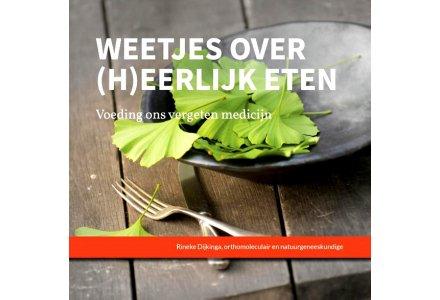 Weetjes over (h)eerlijk eten - Rineke Dijkinga
