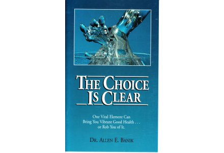 The Choice Is Clear - Allen E. Banik