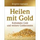 Heilen mit Gold - Brigitte Hamann